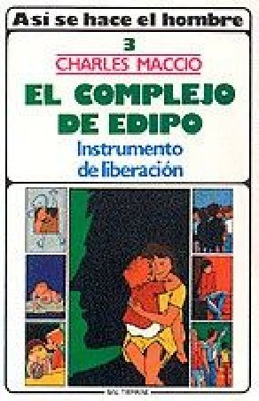 Así se hace el hombre. 3: El complejo de Edipo. Instrumento de liberación