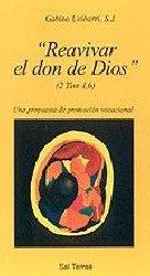 """""""Reavivar el don de Dios"""". Una propuesta de promoción vocacional"""