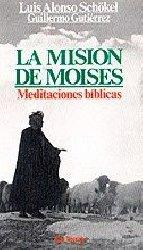 La misión de Moisés. Meditaciones bíblicas