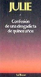 Julie. Confesión de una drogadicta de 15 años