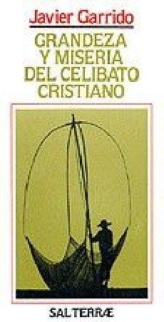 Grandeza y miseria del celibato cristiano