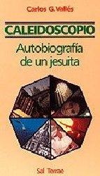 Caleidoscopio. Autobiografía de un jesuita