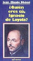 ¿Quién eres tú, Ignacio de Loyola?
