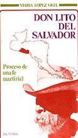 Don Lito del Salvador. Proceso de una fe martirial