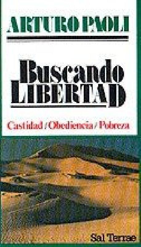 Buscando libertad. Castidad - Obediencia - Pobreza