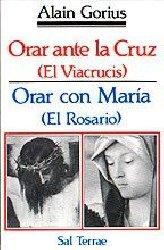 Orar ante la Cruz (El Viacrucis) / Orar con María (El Rosario)