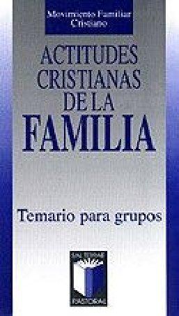 Actitudes cristianas de la familia. Temario para grupos