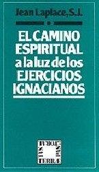 El camino espiritual a la luz de los Ejercicios ignacianos
