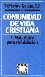 Comunidad de Vida Cristiana. 1: Materiales para su iniciación