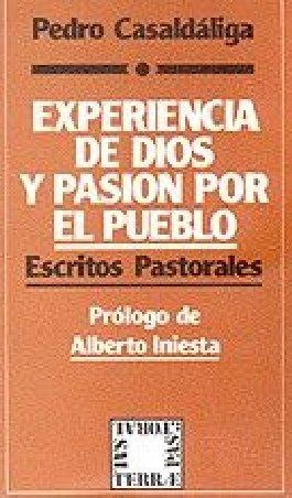 Experiencia de Dios y pasión por el pueblo. Escritos pastorales