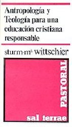 Antropología y Teología para una educación cristiana responsable