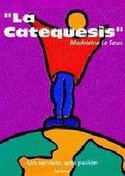 """""""La Catequesis"""". Un servicio, una pasión"""