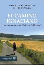 EL CAMINO IGNACIANO: Un camino de sanación hacia la libertad