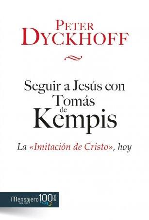 SEGUIR A JESÚS CON TOMÁS DE KEMPIS. La «Imitación de Cristo», hoy
