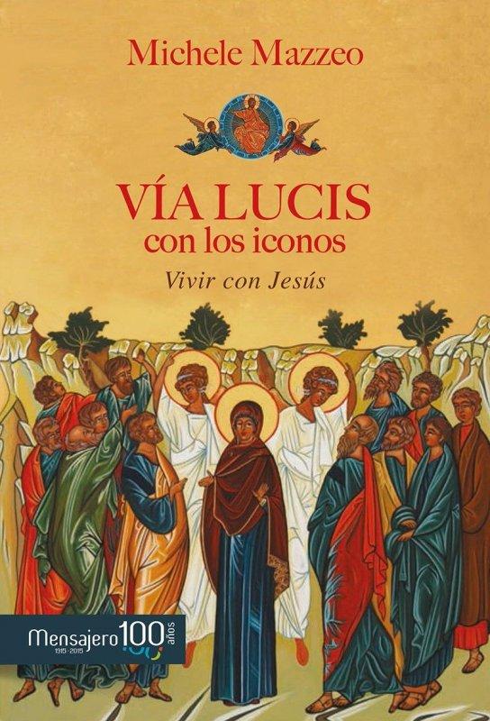 VÍA LUCIS CON LOS ICONOS. Vivir con Jesús