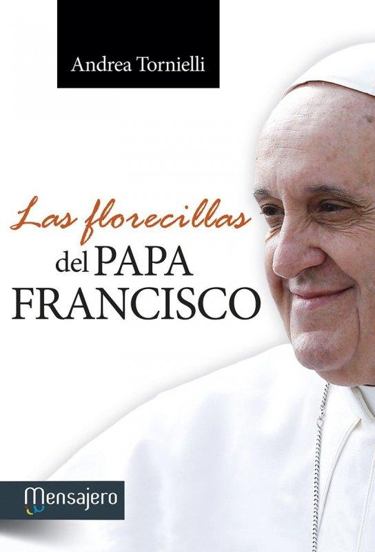 LAS FLORECILLAS DEL PAPA FRANCISCO