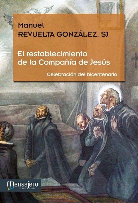 EL RESTABLECIMIENTO DE LA COMPAÑÍA DE JESÚS. Celebración del bicentenario