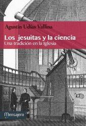 LOS JESUITAS Y LA CIENCIA. Una tradición en la Iglesia