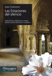 LAS ESTACIONES DEL SILENCIO. Inspiraciones, reflexiones y ensayo desde la profundidad de lo cotidiano