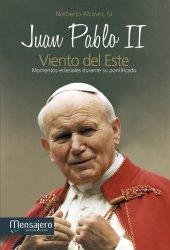 JUAN PABLO II - VIENTO DEL ESTE: Momentos de su pontificado