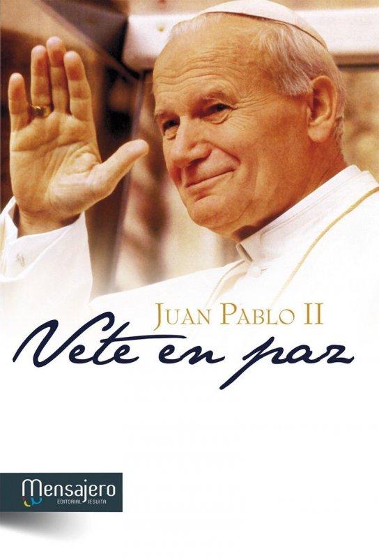 JUAN PABLO II - VETE EN PAZ