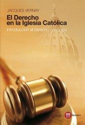 EL DERECHO EN LA IGLESIA CATÓLICA. Introducción al derecho canónico