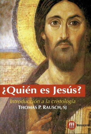 ¿QUIÉN ES JESÚS? Introducción a la cristología