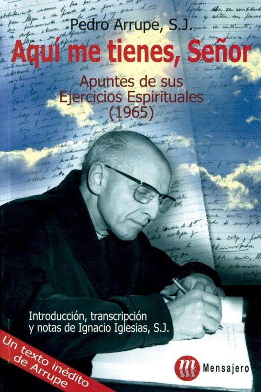 AQUÍ ME TIENES, SEÑOR. Apuntes de sus Ejercicios Espirituales (1965)