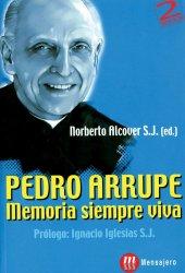 PEDRO ARRUPE. Memoria siempre viva