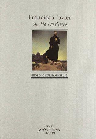 FRANCISCO DE JAVIER. SU VIDA Y SU TIEMPO