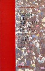 EL CARISMA DE LA COMUNITAT DE VIDA CRISTIANA A LA LLUM DELS SEUS PRINCIPIS GENERALS