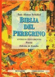 BIBLIA DEL PEREGRINO. Volumen II. Antiguo Testamento. Poesía. Edición de estudio