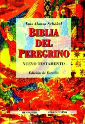 BIBLIA DEL PEREGRINO. Volumen III. Nuevo Testamento. Edición de estudio