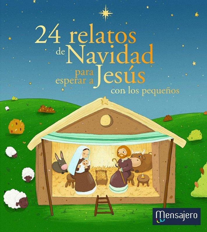 24 RELATOS DE NAVIDAD PARA ESPERAR A JESÚS CON LOS PEQUEÑOS