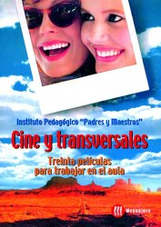 Cine y transversales. Treinta películas para trabajar en el aula.
