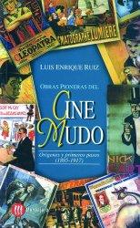 Obras pioneras del cine mudo. Orígenes y primeros pasos (1895-1917)