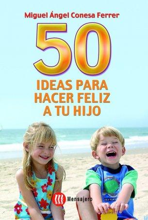 50 ideas para hacer feliz a tu hijo