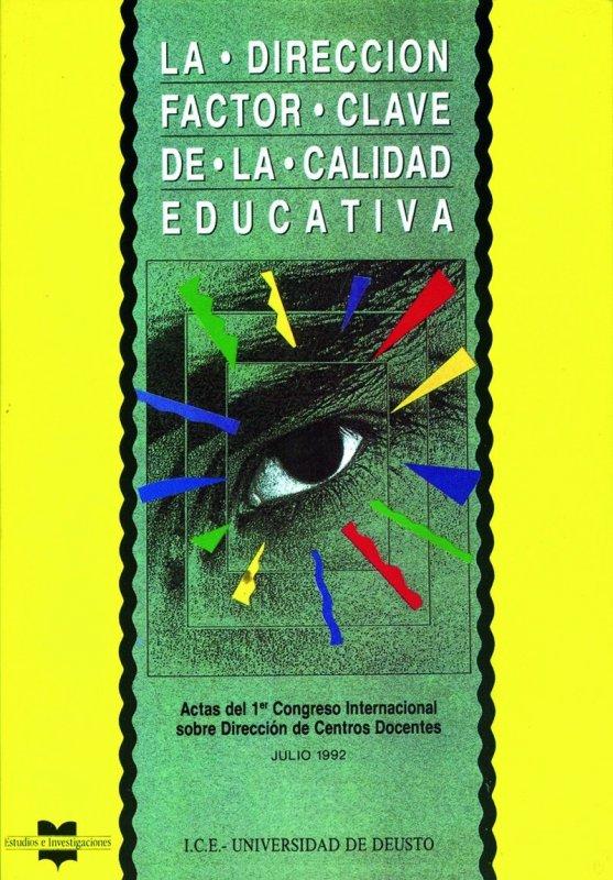 La dirección, factor clave de la calidad educativa. Primer Congreso Internacional sobre Dirección de Centros Docentes