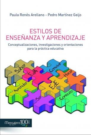 Estilos de enseñanza y aprendizaje. Conceptualizaciones, investigaciones y orientaciones para la práctica