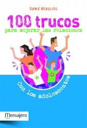 100 Trucos para mejorar las relaciones con los adolescentes