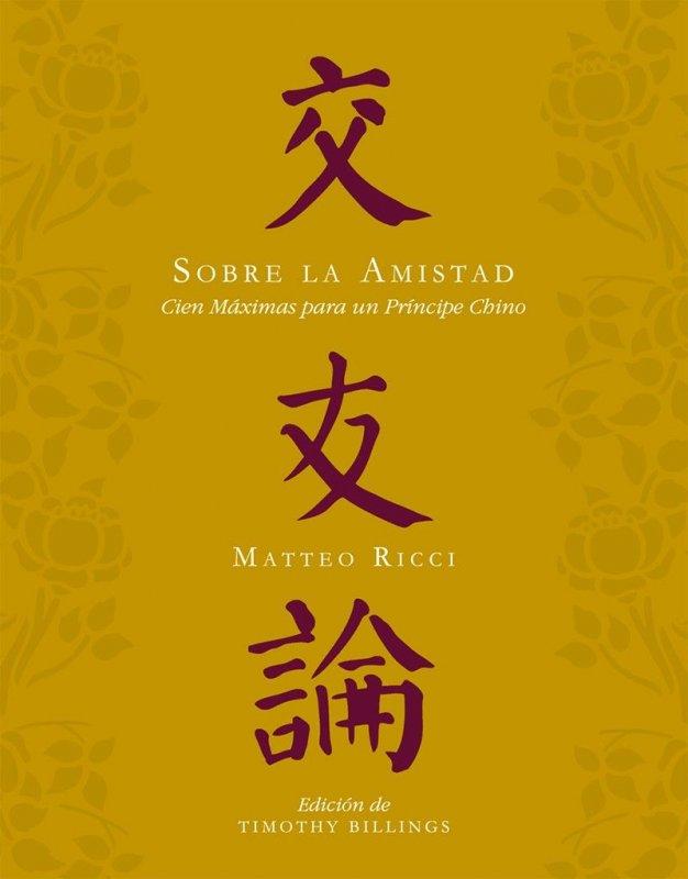 Sobre la amistad. Cien máximas para un príncipe chino