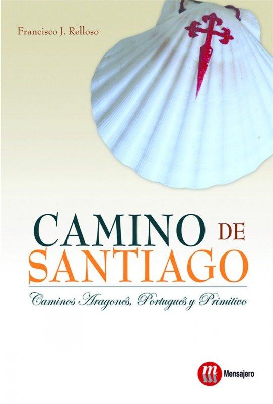 Camino de Santiago. Caminos aragonés, portugués y primitivo