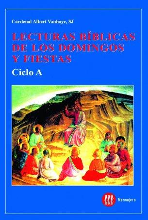 Lecturas bíblicas de los domingos y fiestas. Ciclo A