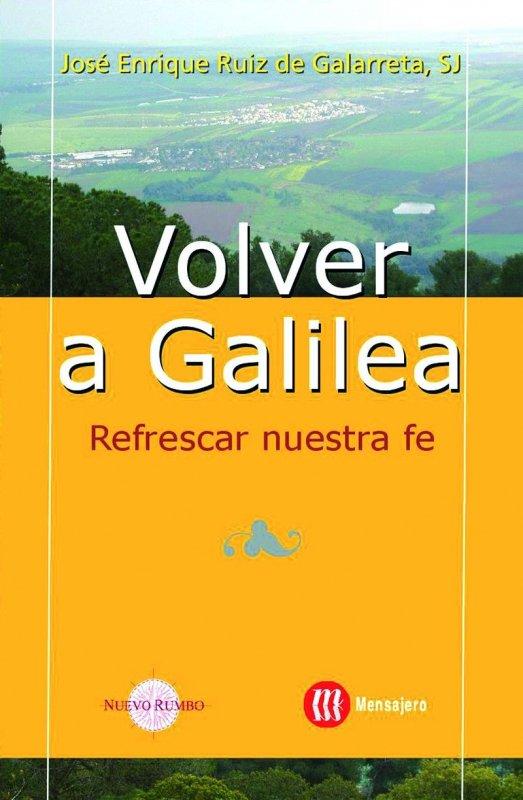 Volver a Galilea. Refrescar nuestra fe
