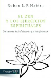 El zen y los ejercicios espirituales. Dos caminos hacia el despertar y la transformación