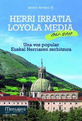 Herri Irratia - Loyola Media. 1961-2010. Una voz popular. Euskal Herriaren zerbitzura