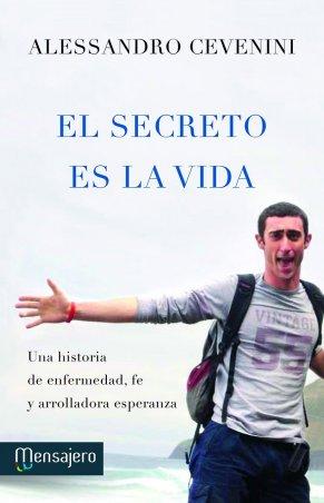 El secreto es la vida. Una historia de enfermedad, fe y arrolladora esperanza