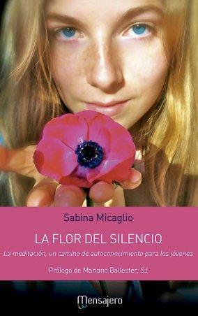 LA FLOR DEL SILENCIO. La meditación, un camino de autoconocimiento para los jóvenes