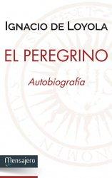 El peregrino. Autobiografía (edición preparada por Josep M. Rambla Blanch, SJ)