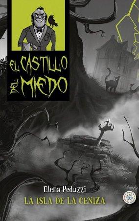 EL CASTILLO DEL MIEDO. La isla de la ceniza